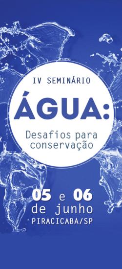 IV Seminário Água: Desafios para conservação