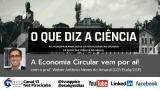 O que diz a Ciência 02/2020 - A economia circular vem por aí
